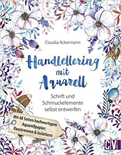 Handlettering mit Aquarell ist das dritte Buch